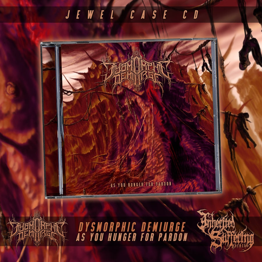 Image of Dysmorphic Demiurge - As You Hunger For Pardon - Jewel Case CD