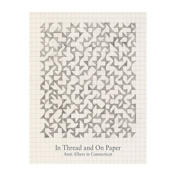 Image of In Thread and On Paper: Anni Albers in Connecticut