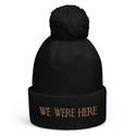 We Were Here | Embroidered Pom-pom Beanie