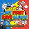 Rave Kidz - My First Rave Album CD - OUT NOW!