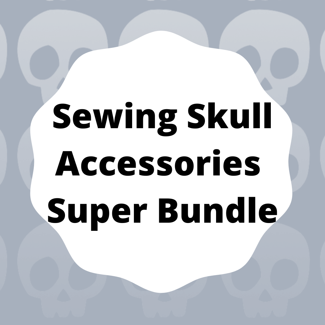 The Super Sewing Skull Accessories Bundle!