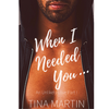 When I Needed You (An Unlikely Love Series, Part I)