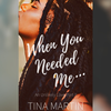When You Needed Me (An Unlikely Love Series, Part II)