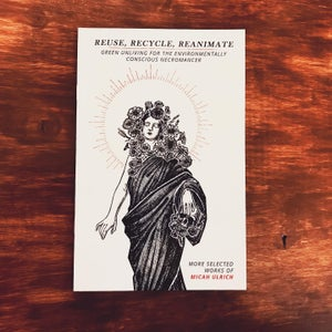 Image of Reuse, Recycle, Reanimate - Selected Works of Micah Ulrich Vol. 3