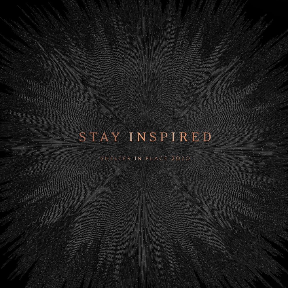 """Image of PRE-ORDER Limited Edition: Stay Inspired"""" Shelter in Place 2020"""