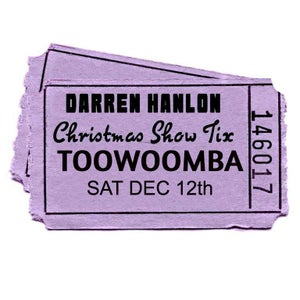 Image of Darren Hanlon - TOOWOOMBA- SATURDAY 12th DEC - $26