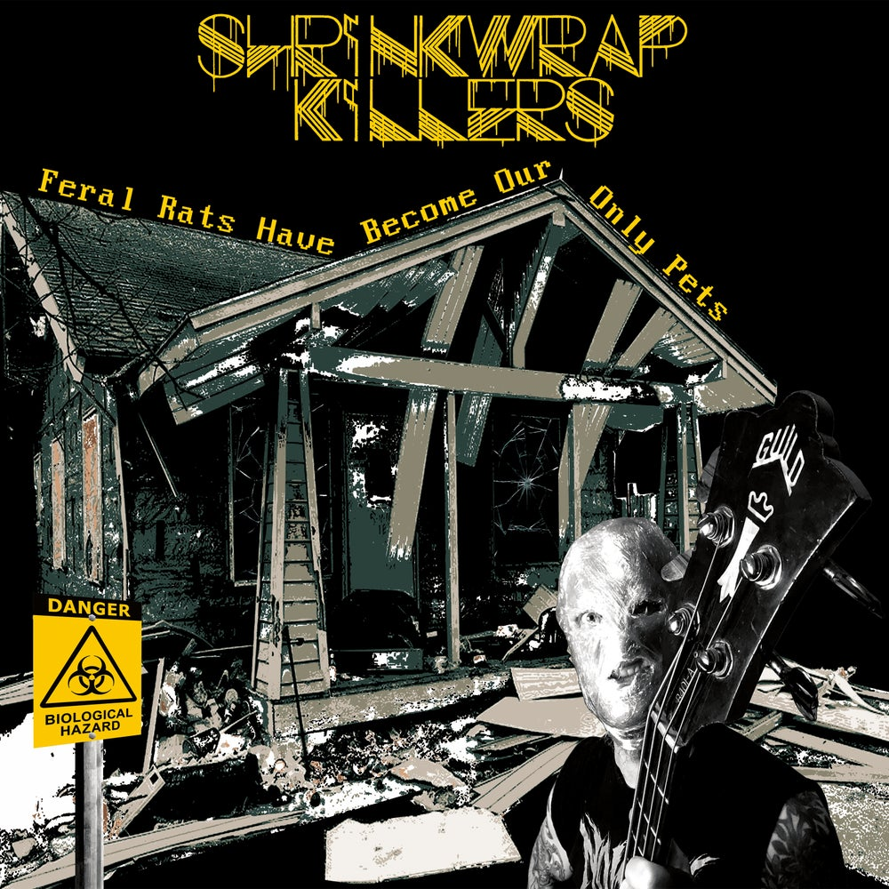 Image of SHRINKWRAP KILLERS - Feral Rats Have Become Our Only Pets LP [Pre-Order. Out Dec 4th 2020]