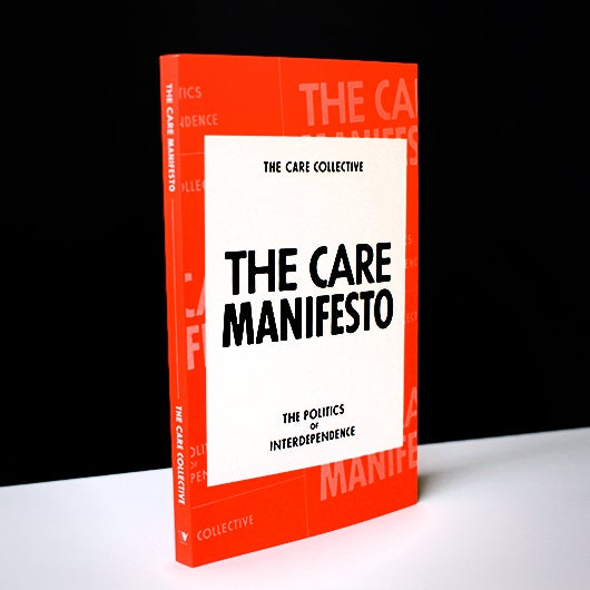 The Care Manifesto. The Politics of Interdependence