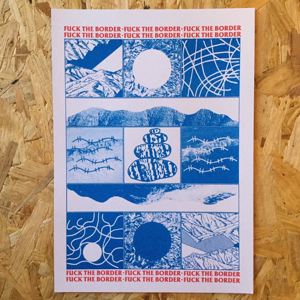 Image of Fuck the Border A4 riso print