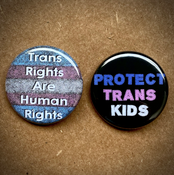 Image of NEW - Protect Trans Kids / Trans Rights Buttons