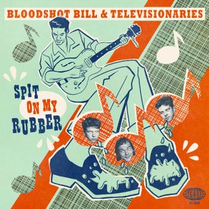 "Image of 7"" EP. : Bloodshot Bill & The Televisionaires : Spit On My Rubber +3"