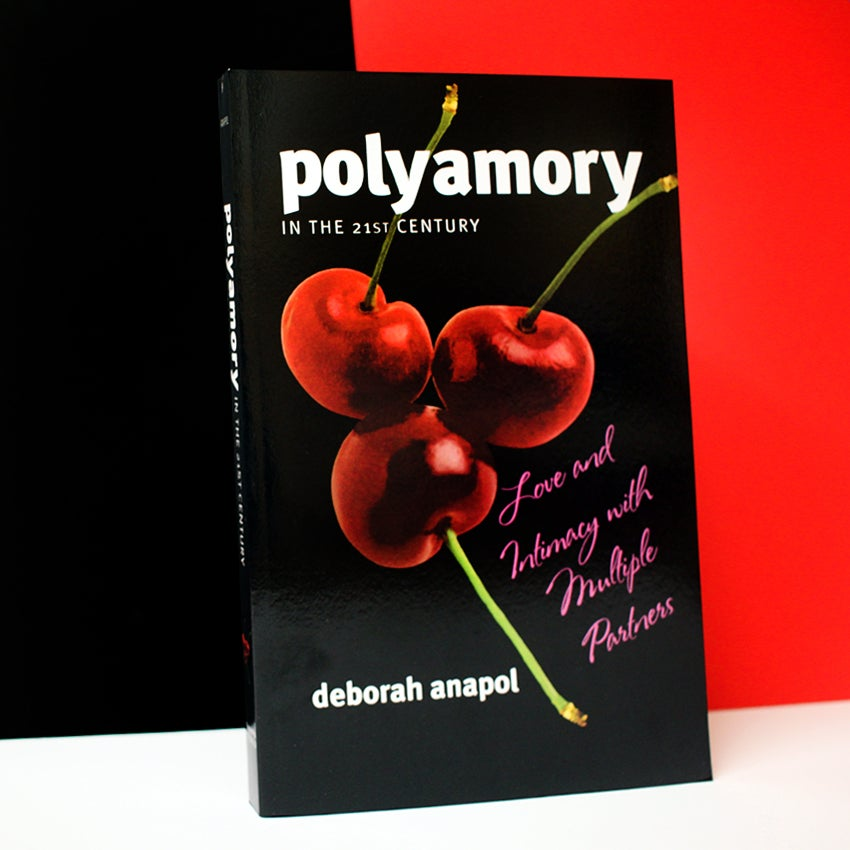 Polyamory in the 21st Century : Love and Intimacy with Multiple Partners