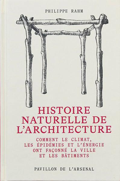 Image of HISTOIRE NATURELLE DE L'ARCHITECTURE - Philippe RAHM