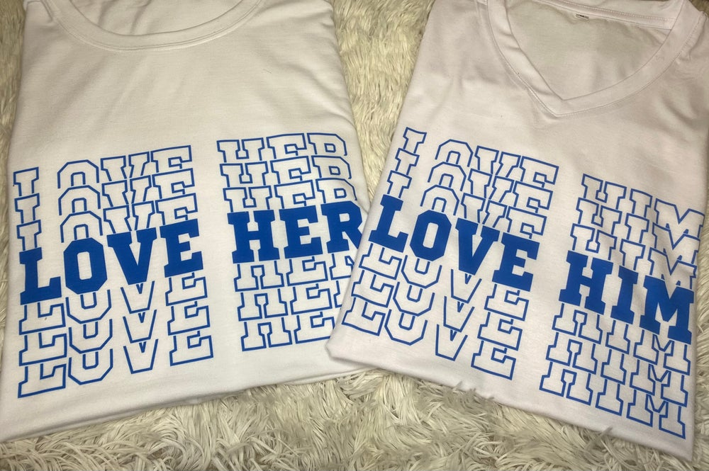 Image of Love Him/Love Her Shirts