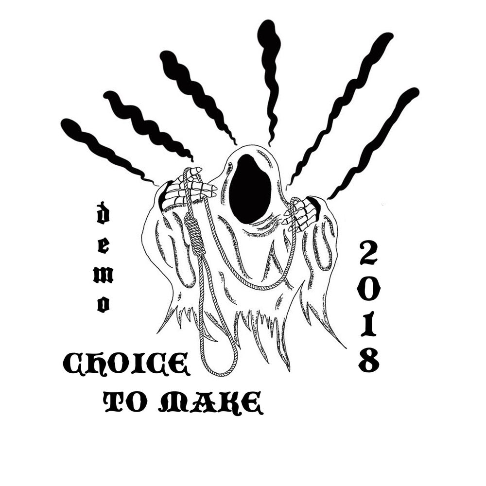 Choice to Make - 2018 Demo 7""