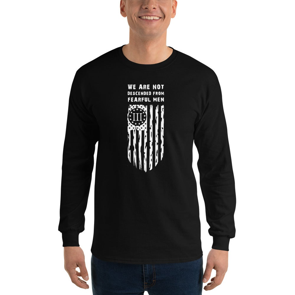 We Are Not Descended From Fearful Men Long Sleeve Shirt