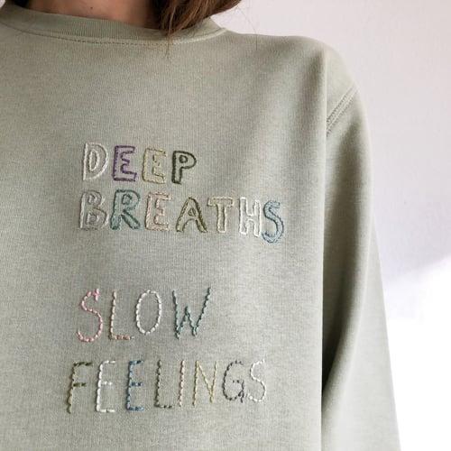 Image of Deep breaths slow feelings - hand embroidered organic cotton sweatshirt, Unisex