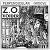 Z.O. Voider - Perpendicular Groove CD [CH-358]