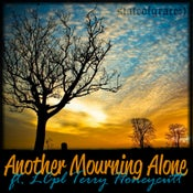 Image of ANOTHER MOURNING ALONE (download + donation)