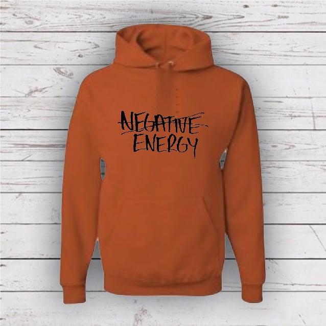 Image of NO NEGATIVE ENERGY HOODIE
