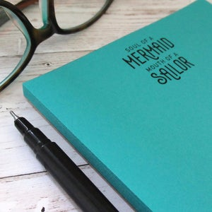 Soul of a mermaid, mouth of a sailor - sassy notepad