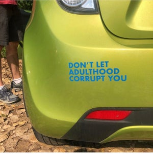 Image of Don't Let Adulthood Corrupt You Vinyl Decal