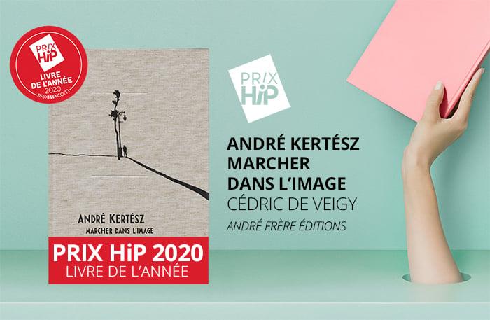 Image of André Kertész, marcher dans l'image Cédric de Veigy / PRIX HIP 2020 de l'année