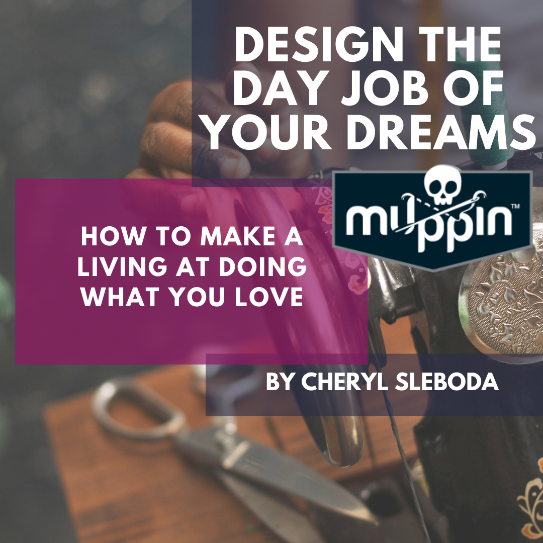Design the Day Job of Your Dreams ONLINE CLASS!