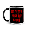 "W13 ""BAD PEOPLE DOING BAD THINGS"" - MUG"