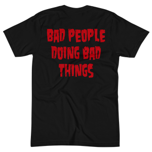 "Image of W13 ""BAD PEOPLE DOING BAD THINGS"" - UNISEX TEE"