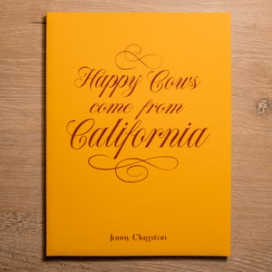 Happy Cows Come From California