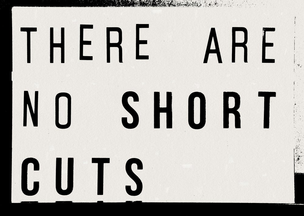 There Are No Shortcuts Lightbox Quote