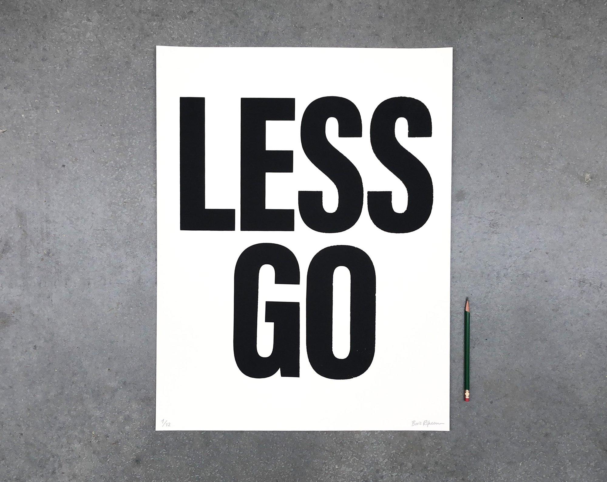 Image of Less Go Screenprint