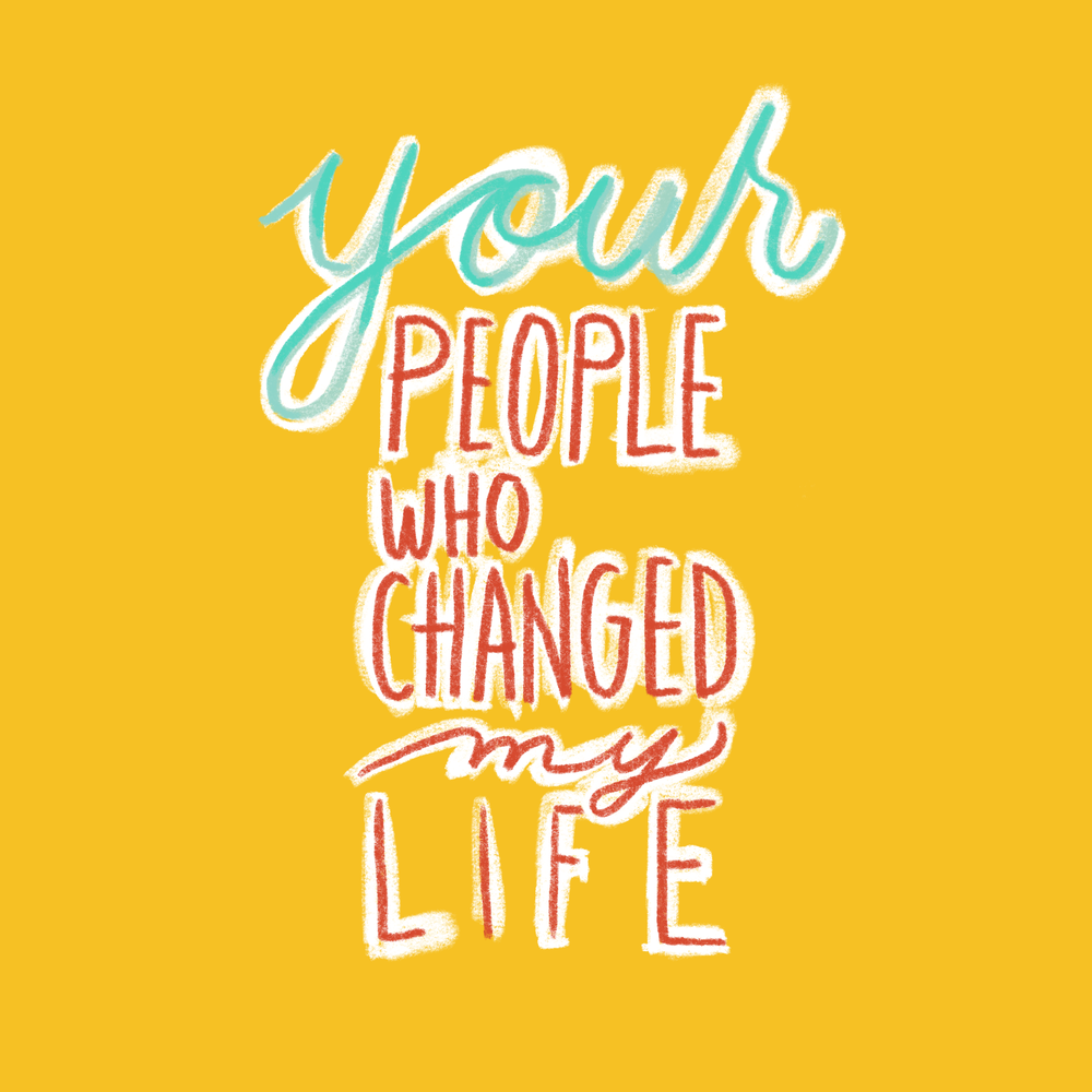 """YOUR """"PEOPLE WHO CHANGED MY LIFE"""""""