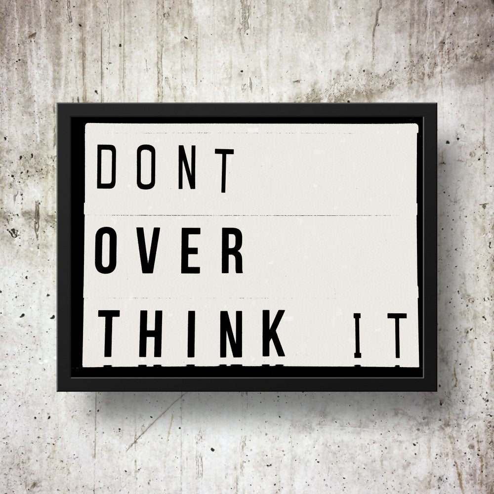 Don't Overthink It Lightbox Quote