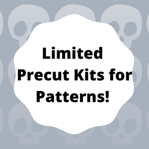 Limited Precut Kits for My Patterns