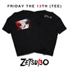 FRIDAY THE 13TH [TEE] (DROP 11/13)