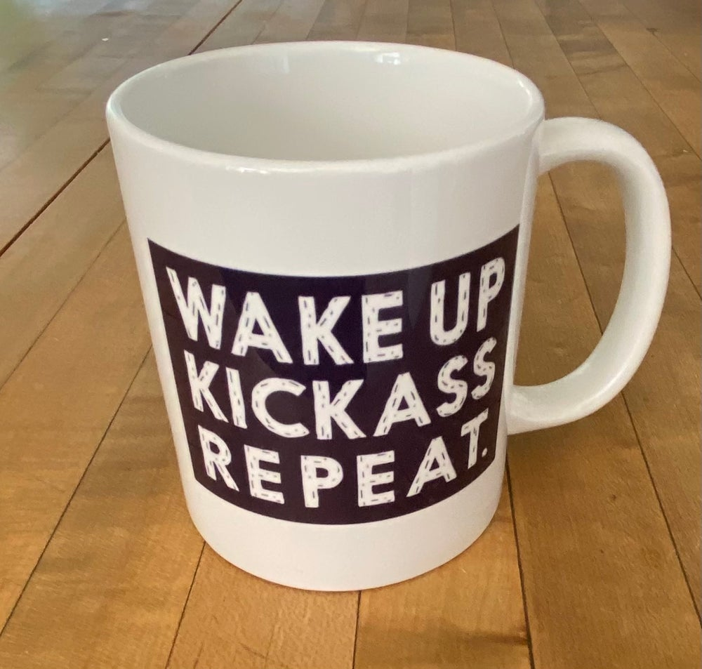 Image of Wake Up Kickass Repeat