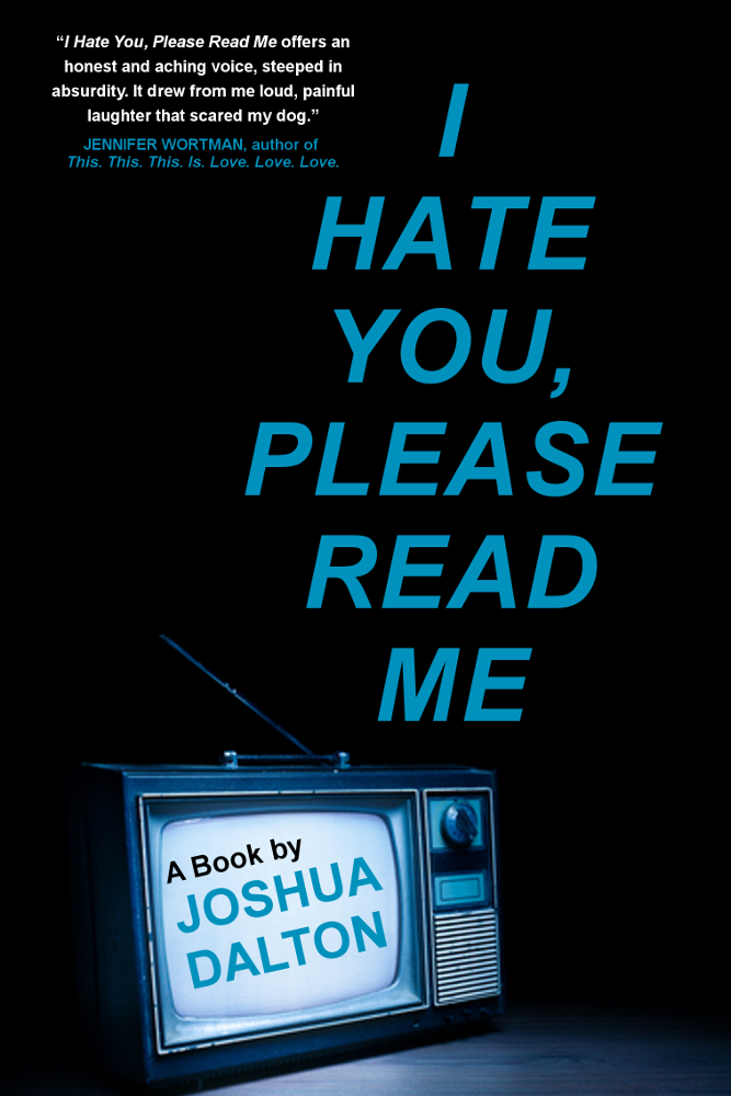 Image of I HATE YOU, PLEASE READ ME: A Book by Joshua Dalton