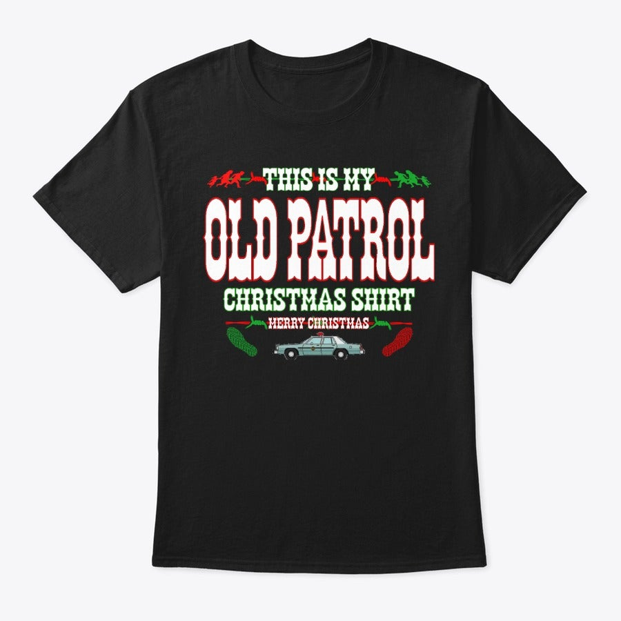 "Image of THIS IS MY ""OLDPATROL"" CHRISTMAS SHIRT"