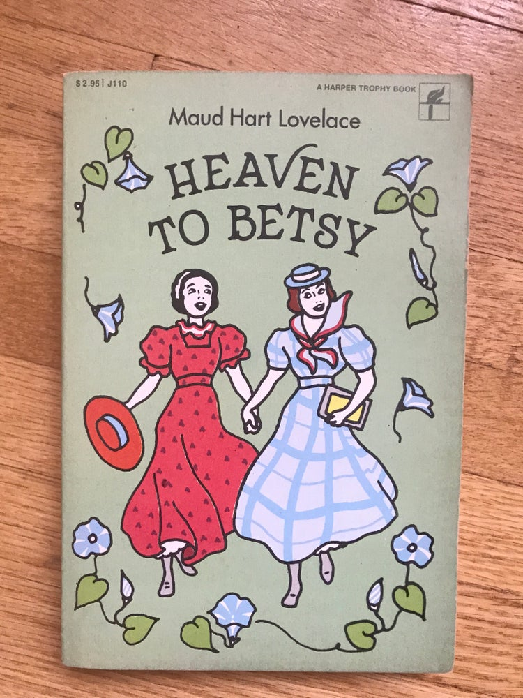Heaven to Betsy (Betsy-Tacy #5) by Maud Hart Lovelace | The Dog Gone Bookshop