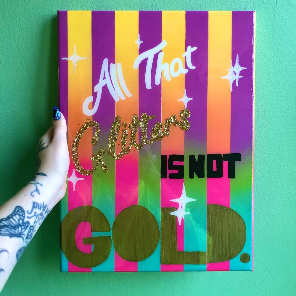 Image of All That Glitters IS NOT Gold.