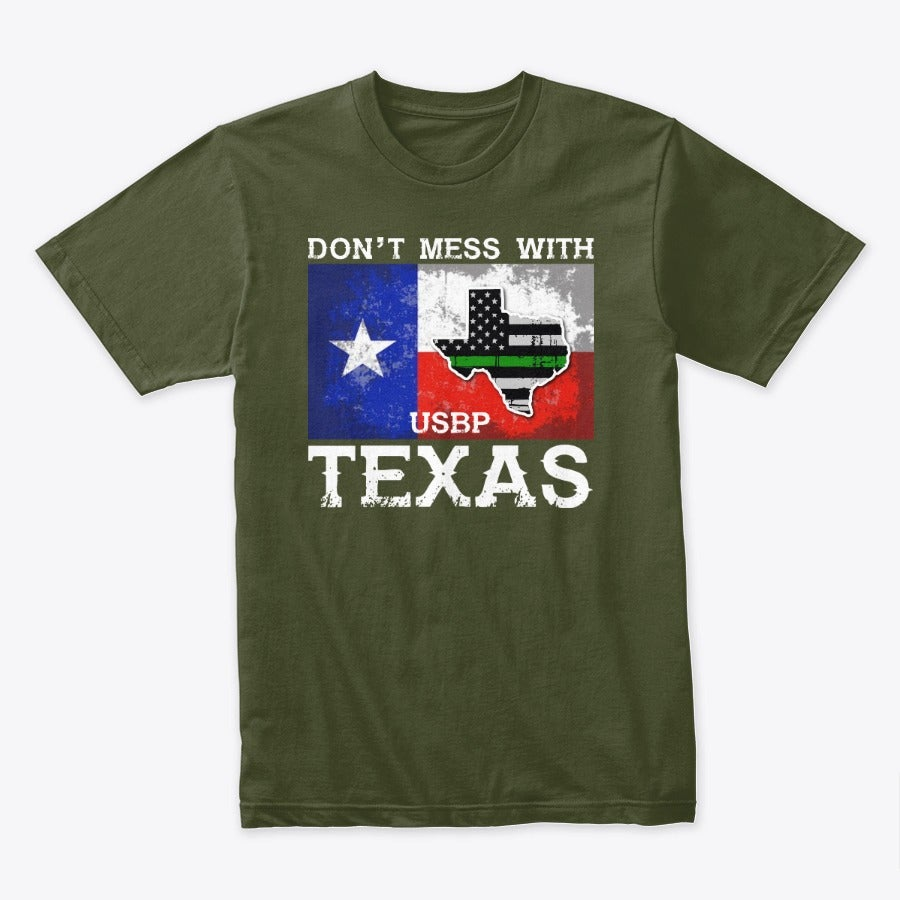 Image of DON'T MESS WITH TEXAS  ~ USBP
