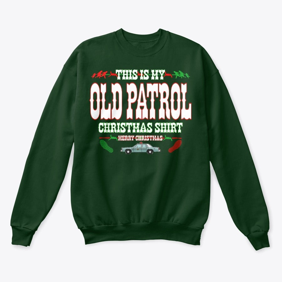 Image of THIS IS MY OLDPATROL CHRISTMAS SHIRT!