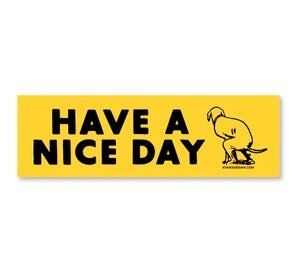 Image of Have a Nice Day Bumper Sticker