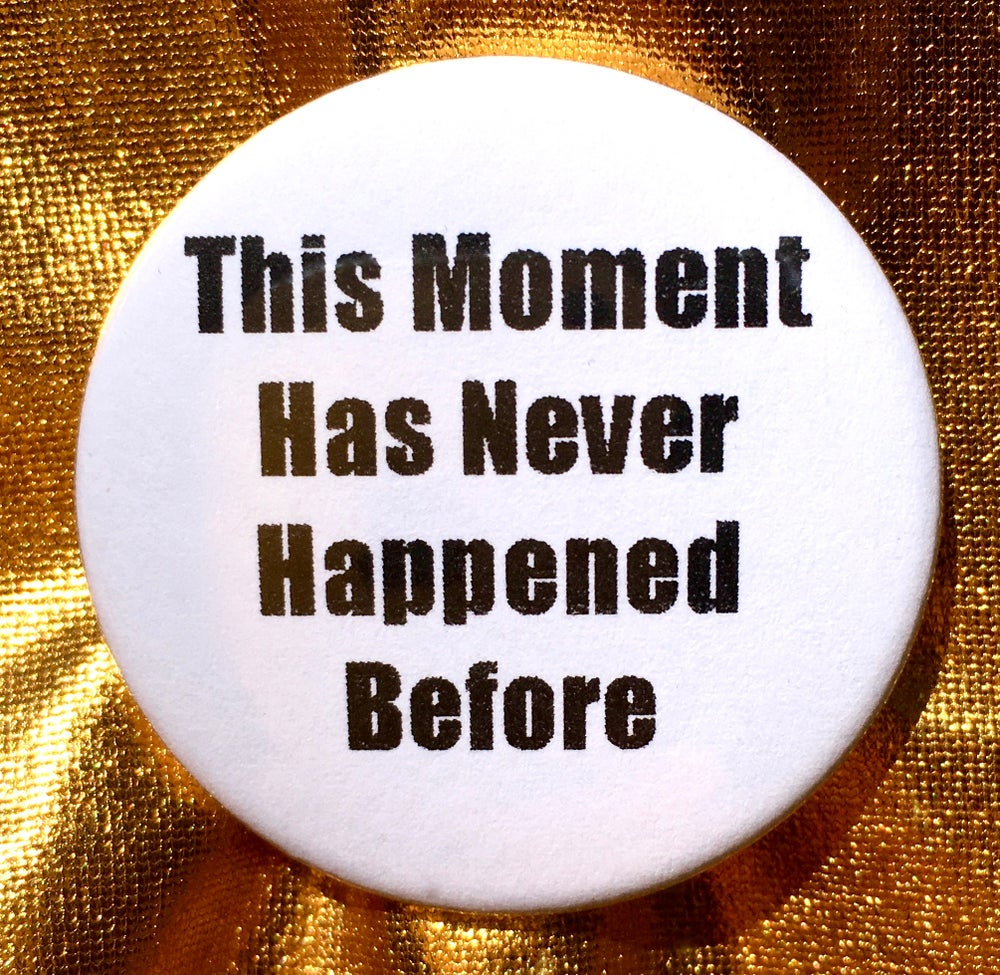Image of Button #39 (This Moment Never)