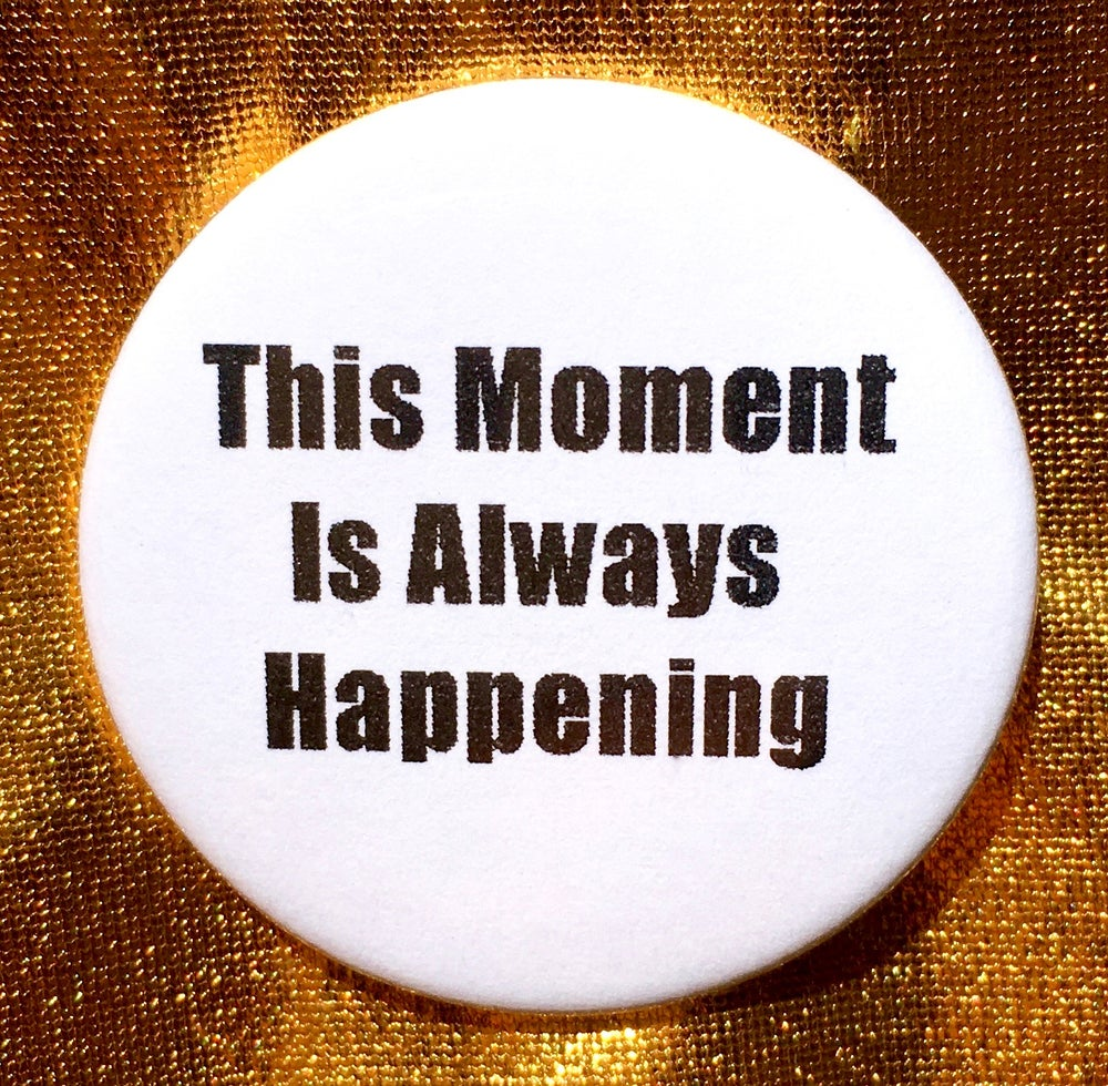 Image of Button #40 (This Moment Always)