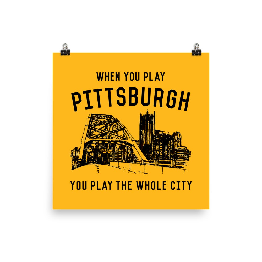 WHEN YOU PLAY PITTSBURGH Black on Gold Poster