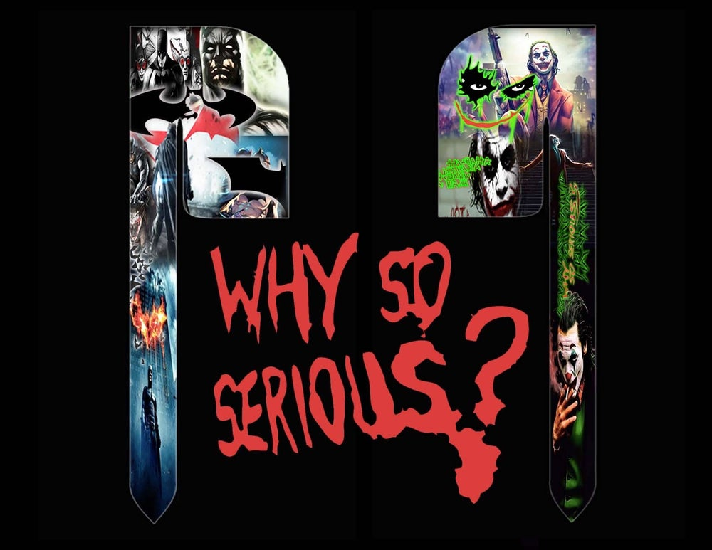 Image of WHY SO SERIOUS?