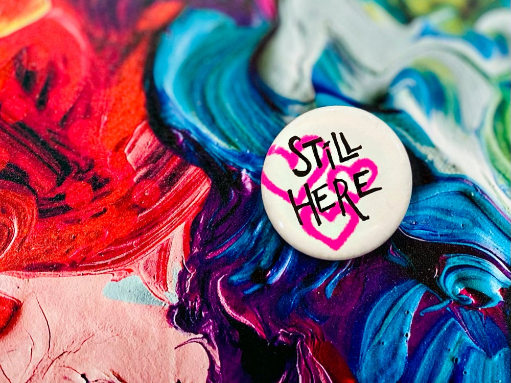 """Image of Still Here 1"""" Button"""